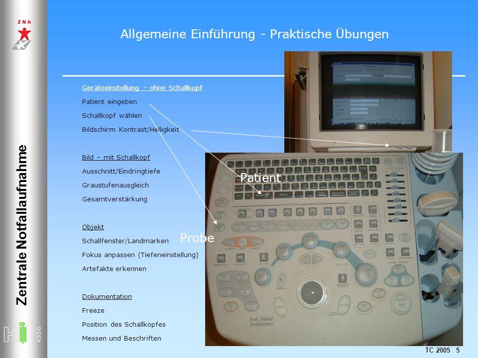 TC 2005 5 Zentrale Notfallaufnahme Geräteeinstellung – ohne Schallkopf Patient eingeben Schallkopf wählen Bildschirm Kontrast/Helligkeit Bild – mit Sc