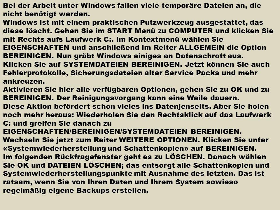 Bei der Arbeit unter Windows fallen viele temporäre Dateien an, die nicht benötigt werden. Windows ist mit einem praktischen Putzwerkzeug ausgestattet