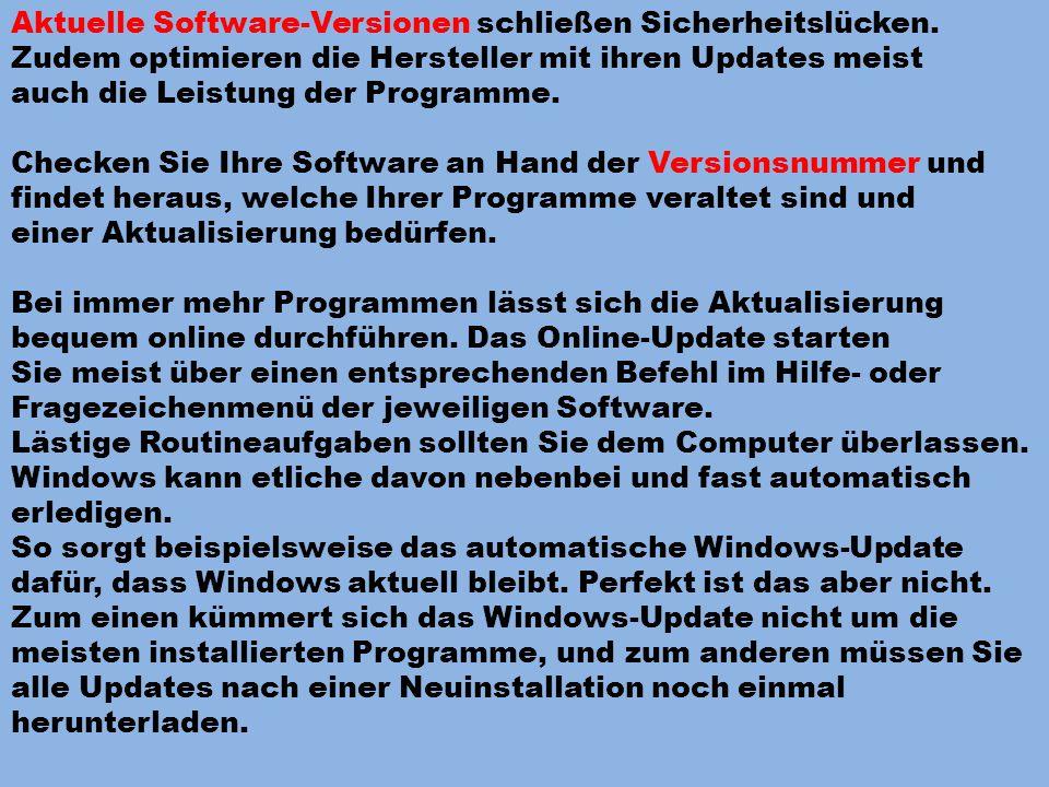 Aktuelle Software-Versionen schließen Sicherheitslücken. Zudem optimieren die Hersteller mit ihren Updates meist auch die Leistung der Programme. Chec
