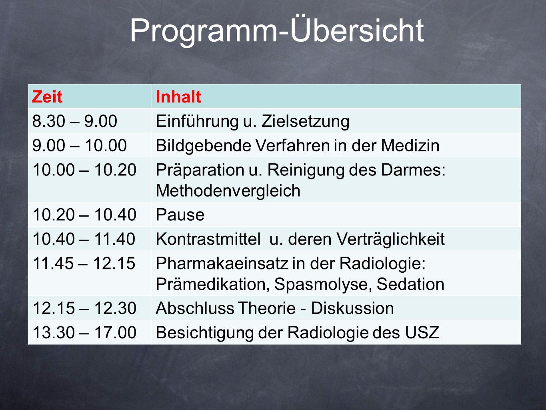 Programm-Übersicht ZeitInhalt 8.30 – 9.00Einführung u. Zielsetzung 9.00 – 10.00Bildgebende Verfahren in der Medizin 10.00 – 10.20Präparation u. Reinig
