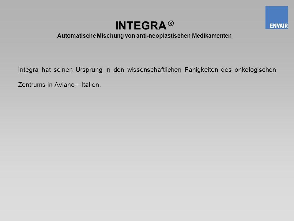 INTEGRA ® Automatische Mischung von anti-neoplastischen Medikamenten Integra hat seinen Ursprung in den wissenschaftlichen Fähigkeiten des onkologisch