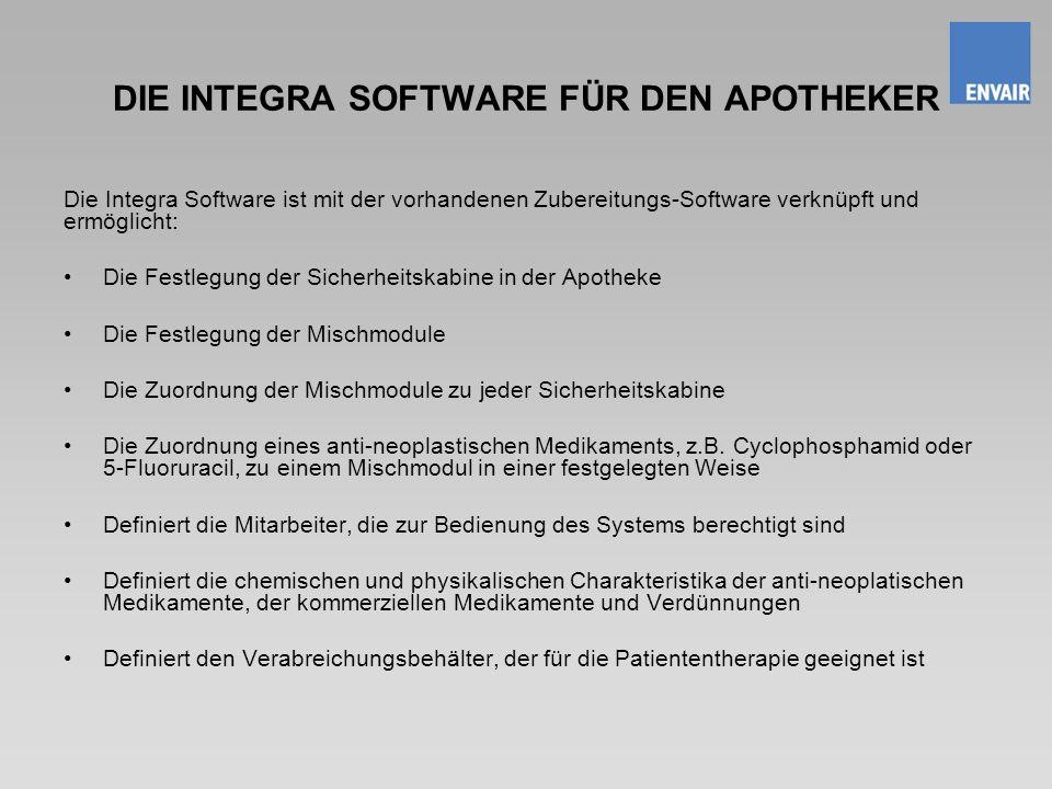 DIE INTEGRA SOFTWARE FÜR DEN APOTHEKER Die Integra Software ist mit der vorhandenen Zubereitungs-Software verknüpft und ermöglicht: Die Festlegung der