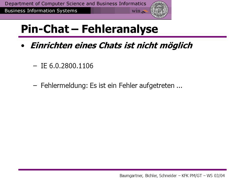 Baumgartner, Bichler, Schneider – KFK PM/GT – WS 03/04 Pin-Chat – Fehleranalyse Einrichten eines Chats ist nicht möglich –IE 6.0.2800.1106 –Fehlermeld