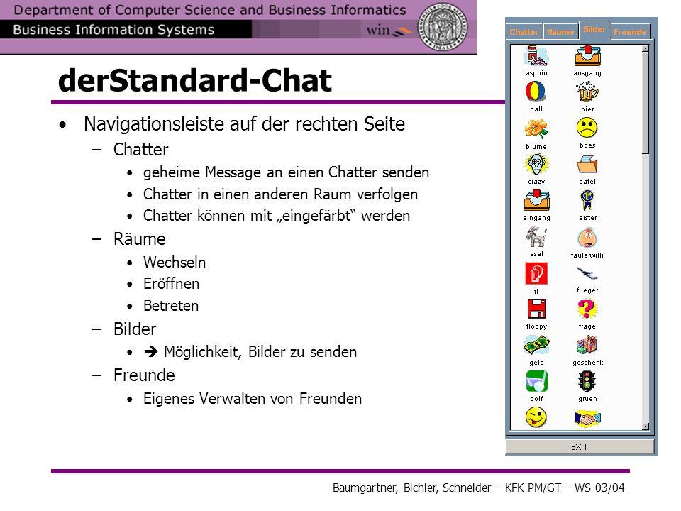 Baumgartner, Bichler, Schneider – KFK PM/GT – WS 03/04 derStandard-Chat Navigationsleiste auf der rechten Seite –Chatter geheime Message an einen Chat