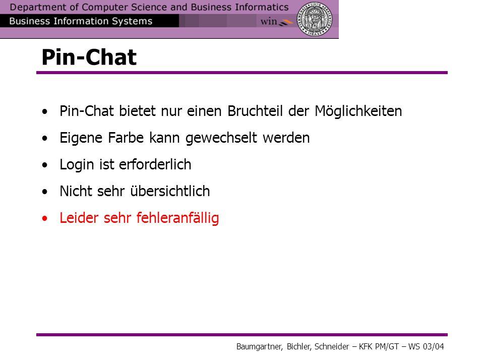 Baumgartner, Bichler, Schneider – KFK PM/GT – WS 03/04 Pin-Chat – Fehleranalyse Sonderzeichen – - Zeichen wird nur als Unicode angezeigt € – Browser + Version IE 5.50.4134.0600 –Fehlermeldung keine