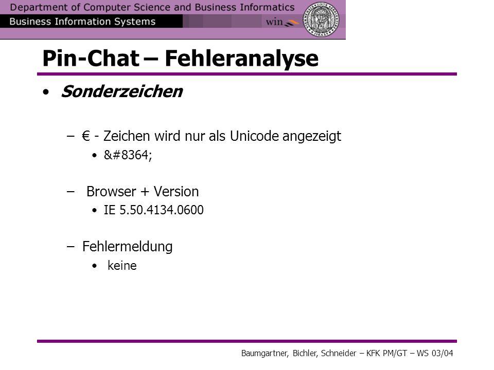 Baumgartner, Bichler, Schneider – KFK PM/GT – WS 03/04 Pin-Chat – Fehleranalyse Sonderzeichen – - Zeichen wird nur als Unicode angezeigt € – Bro