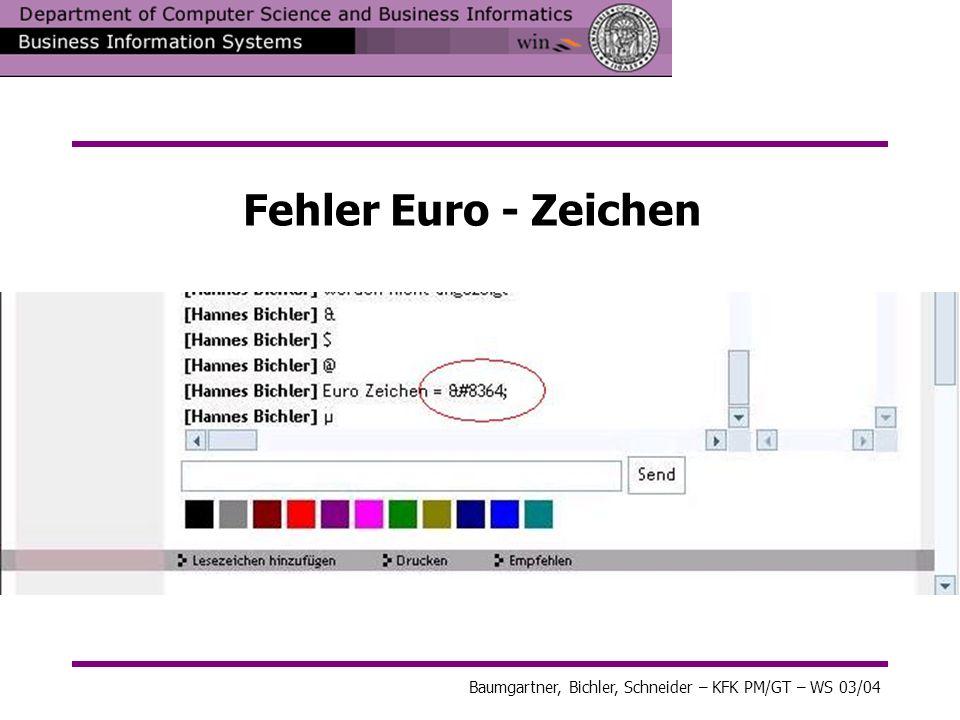 Baumgartner, Bichler, Schneider – KFK PM/GT – WS 03/04 Pin-Chat – Fehleranalyse Sonderzeichen –\ - Back Slash Chat stürzt ab, keine Eingaben mehr möglich – Browser + Version IE 5.50.4134.0600 –Fehlermeldung Ein Laufzeitfehler ist aufgetreten