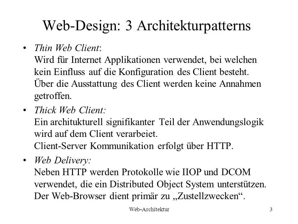 Web-Architektur4 Web-Architektur: Thin Web Client Anwendung: Client minimal ausgestattet oder Austattung des Client nicht steuerbar/unbekannt Anwendungsbereich: e-Commerce, da ein möglichst weiter Kundenkreis erreicht werden soll Struktur: Alle wesentlichen Komponenten residieren am Server.