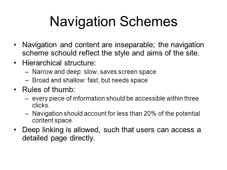 Navigation Schemes Key aim of navigation is to enable users to know: –Where am I.