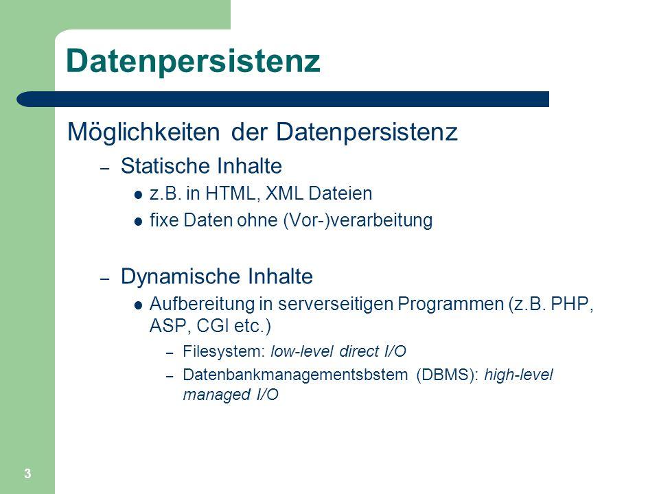 3 Datenpersistenz Möglichkeiten der Datenpersistenz – Statische Inhalte z.B.