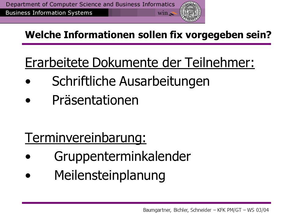 Baumgartner, Bichler, Schneider – KFK PM/GT – WS 03/04 Welche Informationen sollen fix vorgegeben sein.