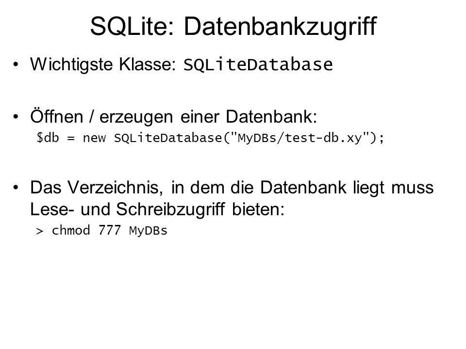 SQLite: SQLiteDatabase Häufig benötigte Methoden von SQLiteDatabase –Abfrage mit Ergebnis: query(SQL) liefert ein Objekt der Klasse SQLiteResult $result = $db->query( select * from myTable ); –Abfrage ohne Ergebnis: queryExec(SQL) liefert Boolean $success = $db->queryExec( insert into myTable values (1,2) );