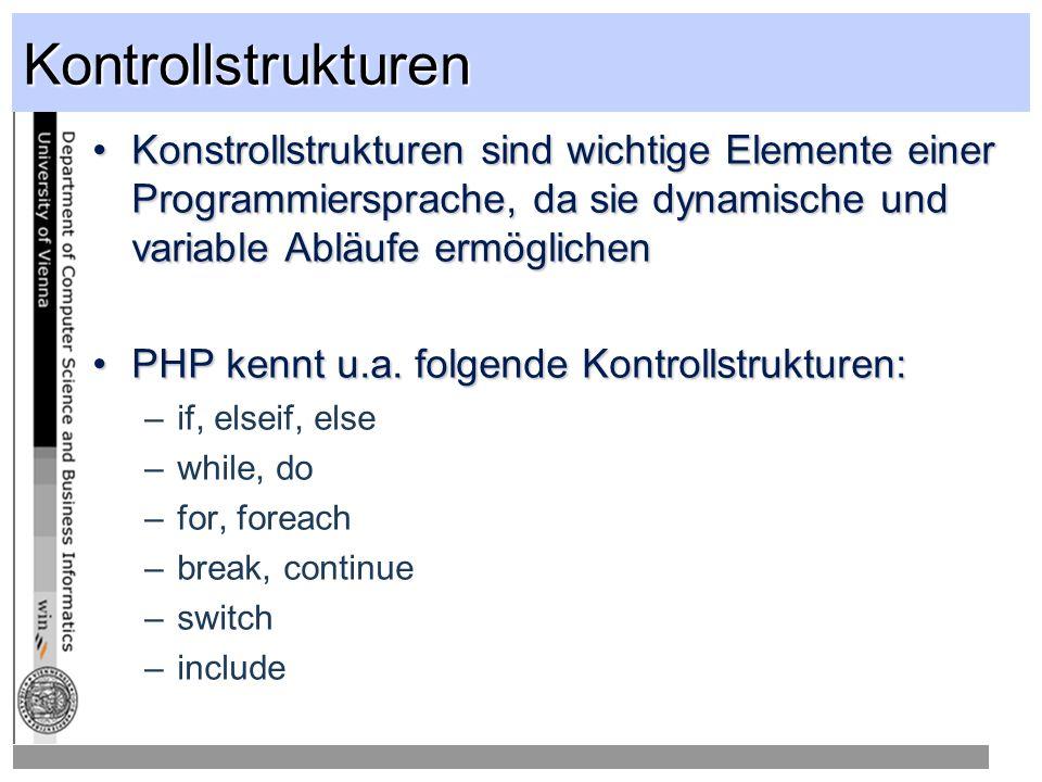 Kontrollstrukturen Konstrollstrukturen sind wichtige Elemente einer Programmiersprache, da sie dynamische und variable Abläufe ermöglichenKonstrollstrukturen sind wichtige Elemente einer Programmiersprache, da sie dynamische und variable Abläufe ermöglichen PHP kennt u.a.