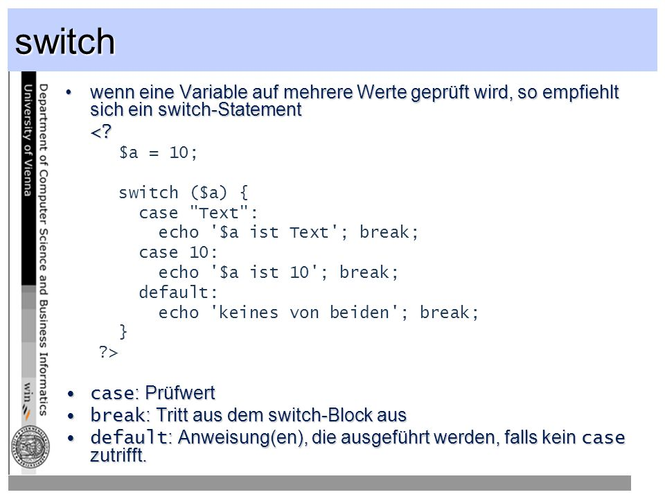 switch wenn eine Variable auf mehrere Werte geprüft wird, so empfiehlt sich ein switch-Statementwenn eine Variable auf mehrere Werte geprüft wird, so empfiehlt sich ein switch-Statement<.
