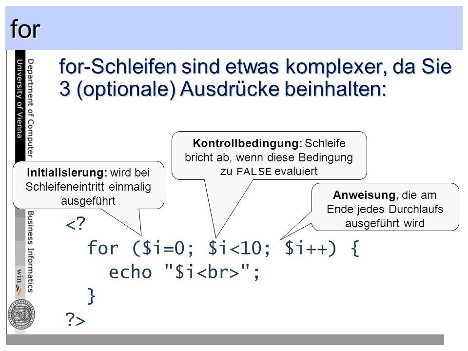 for for-Schleifen sind etwas komplexer, da Sie 3 (optionale) Ausdrücke beinhalten: <.