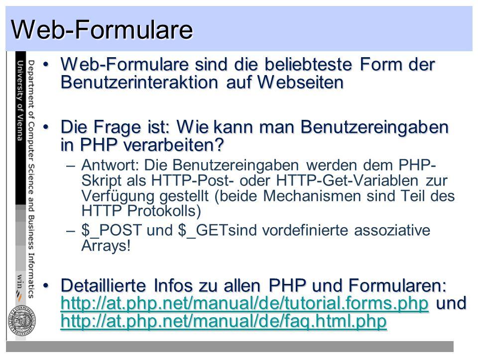 Web-Formulare Web-Formulare sind die beliebteste Form der Benutzerinteraktion auf WebseitenWeb-Formulare sind die beliebteste Form der Benutzerinteraktion auf Webseiten Die Frage ist: Wie kann man Benutzereingaben in PHP verarbeiten?Die Frage ist: Wie kann man Benutzereingaben in PHP verarbeiten.