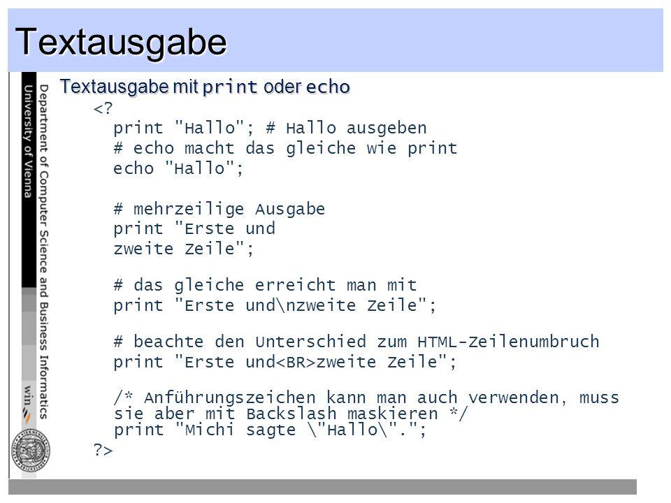 Textausgabe Textausgabe mit print oder echo <.