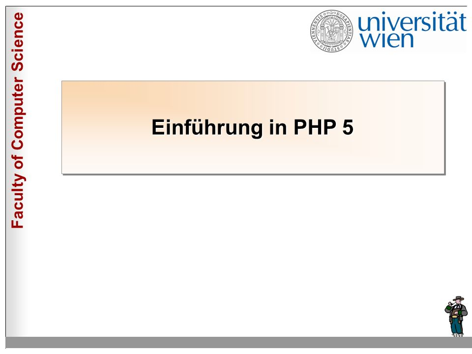 Faculty of Computer Science Einführung in PHP 5