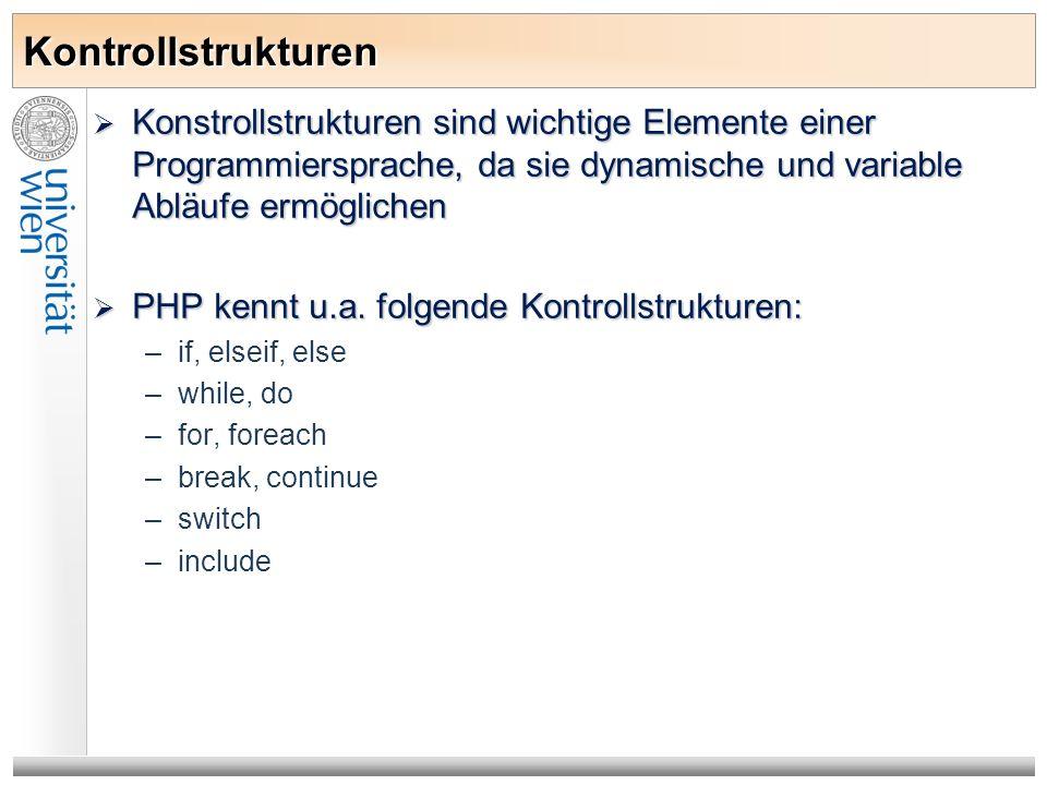Kontrollstrukturen Konstrollstrukturen sind wichtige Elemente einer Programmiersprache, da sie dynamische und variable Abläufe ermöglichen Konstrollst