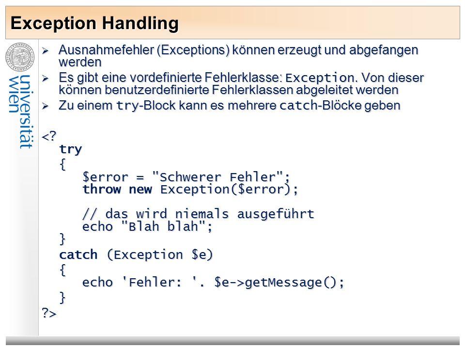Exception Handling Ausnahmefehler (Exceptions) können erzeugt und abgefangen werden Ausnahmefehler (Exceptions) können erzeugt und abgefangen werden E