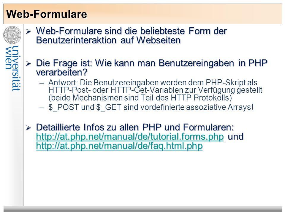 Web-Formulare Web-Formulare sind die beliebteste Form der Benutzerinteraktion auf Webseiten Web-Formulare sind die beliebteste Form der Benutzerintera