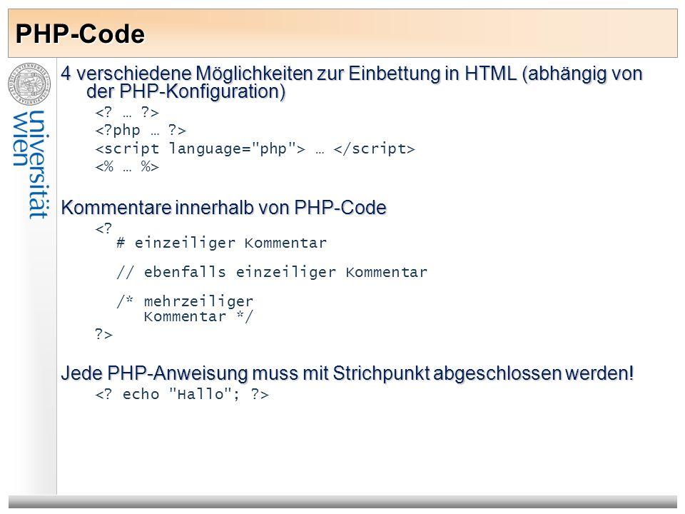 PHP-Code 4 verschiedene Möglichkeiten zur Einbettung in HTML (abhängig von der PHP-Konfiguration) … Kommentare innerhalb von PHP-Code <? # einzeiliger