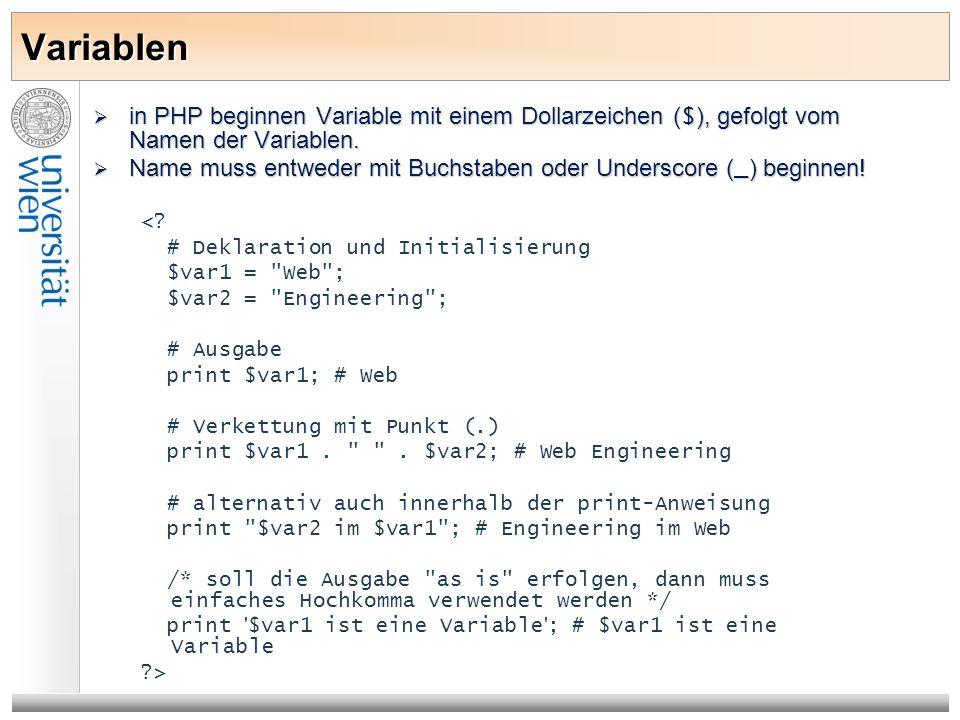 Variablen in PHP beginnen Variable mit einem Dollarzeichen ( $ ), gefolgt vom Namen der Variablen. in PHP beginnen Variable mit einem Dollarzeichen (