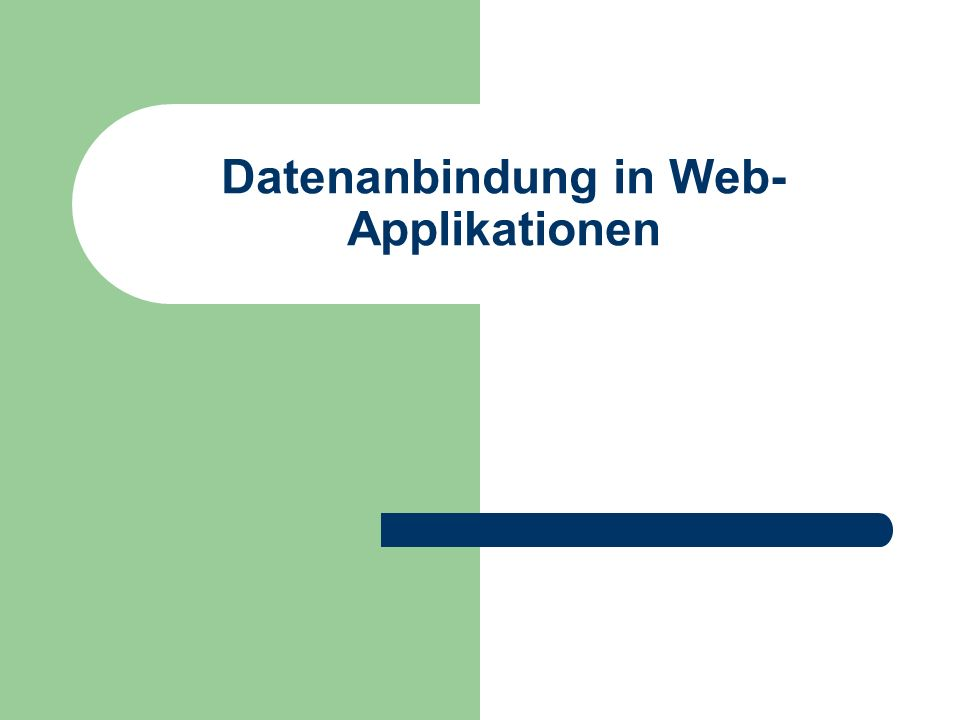 Datenanbindung in Web- Applikationen