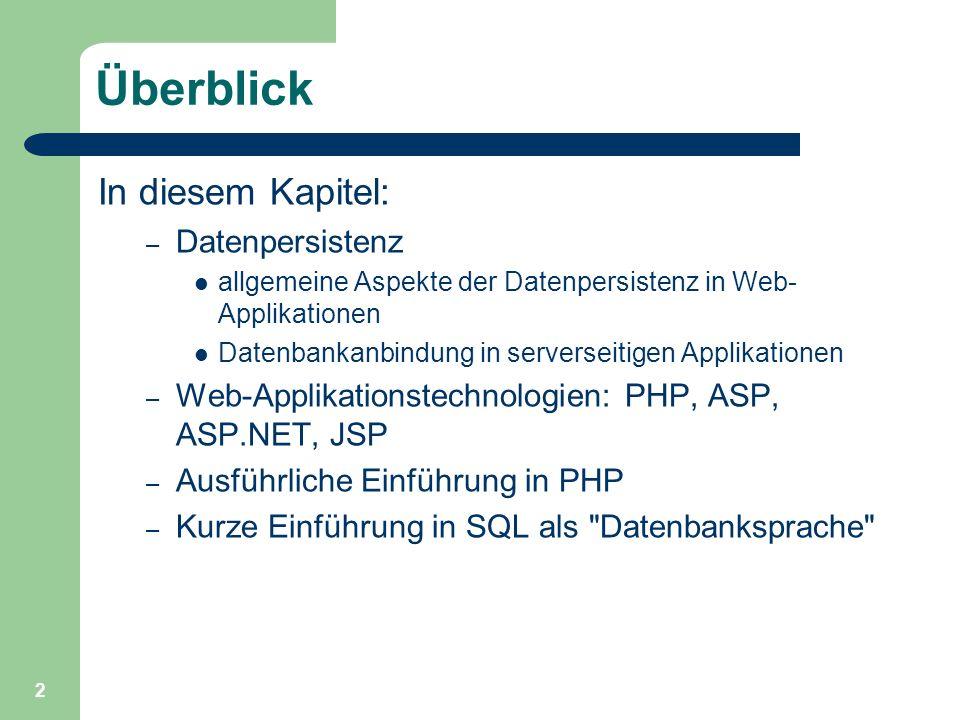 2 Überblick In diesem Kapitel: – Datenpersistenz allgemeine Aspekte der Datenpersistenz in Web- Applikationen Datenbankanbindung in serverseitigen App