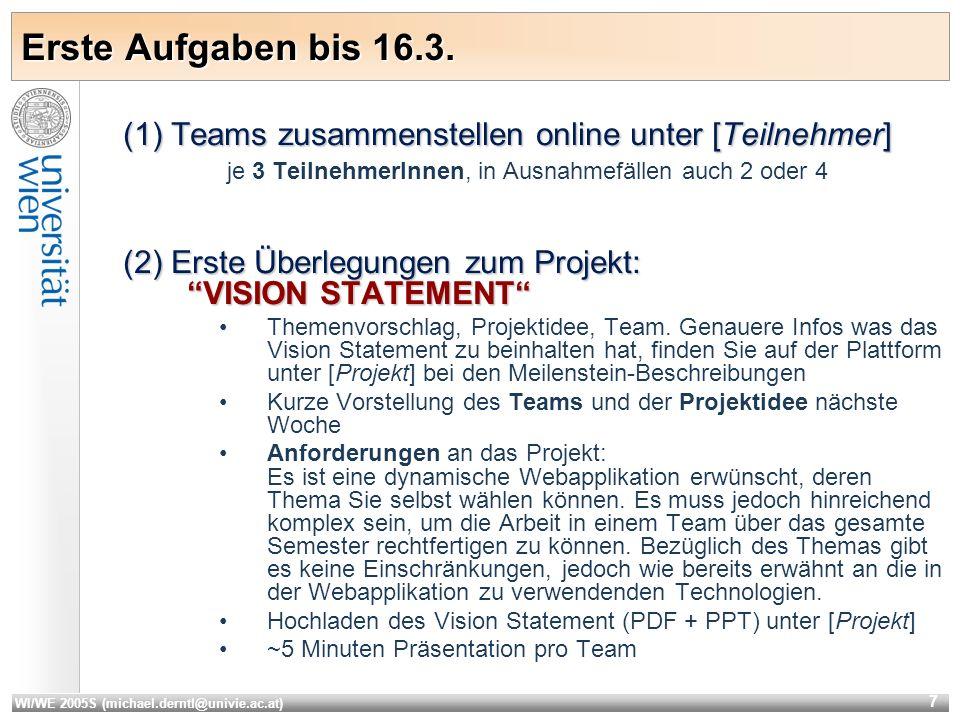 WI/WE 2005S (michael.derntl@univie.ac.at) 7 Erste Aufgaben bis 16.3.