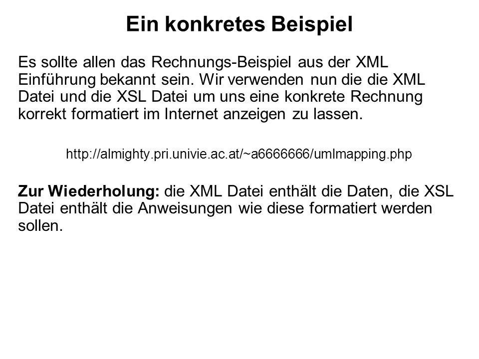 Ein konkretes Beispiel Es sollte allen das Rechnungs-Beispiel aus der XML Einführung bekannt sein.
