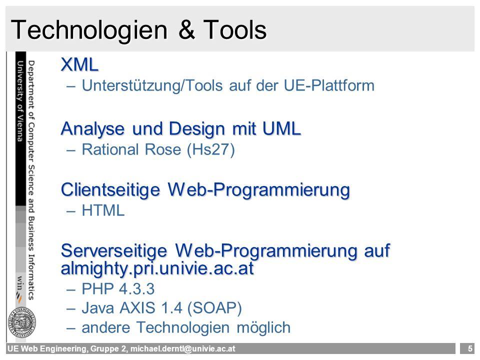 UE Web Engineering, Gruppe 2, michael.derntl@univie.ac.at6 Teamprojekte Nach vereinfachtem Unified Process siehe [Übungsprojekt] auf der Plattform –Inception –Elaboration –Construction, Transition Meilensteinaktivitäten online –Begleitendes Projekttagebuch –Abgabe der Dokumente –Peer-Evaluierung des Partnerteams –Phasenreflexion –Selbstevaluierung am Projektende Es müssen XML Web Services spezifiziert, erstellt und verwendet werden!