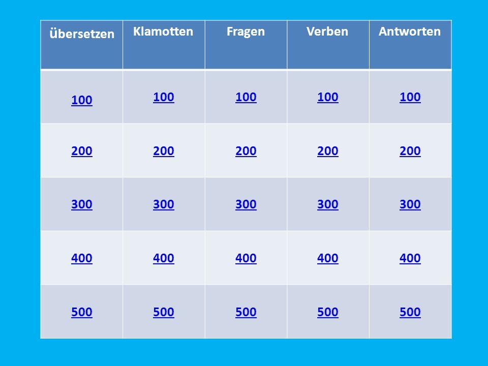 ü bersetzen KlamottenFragenVerbenAntworten 100 200 300 400 500