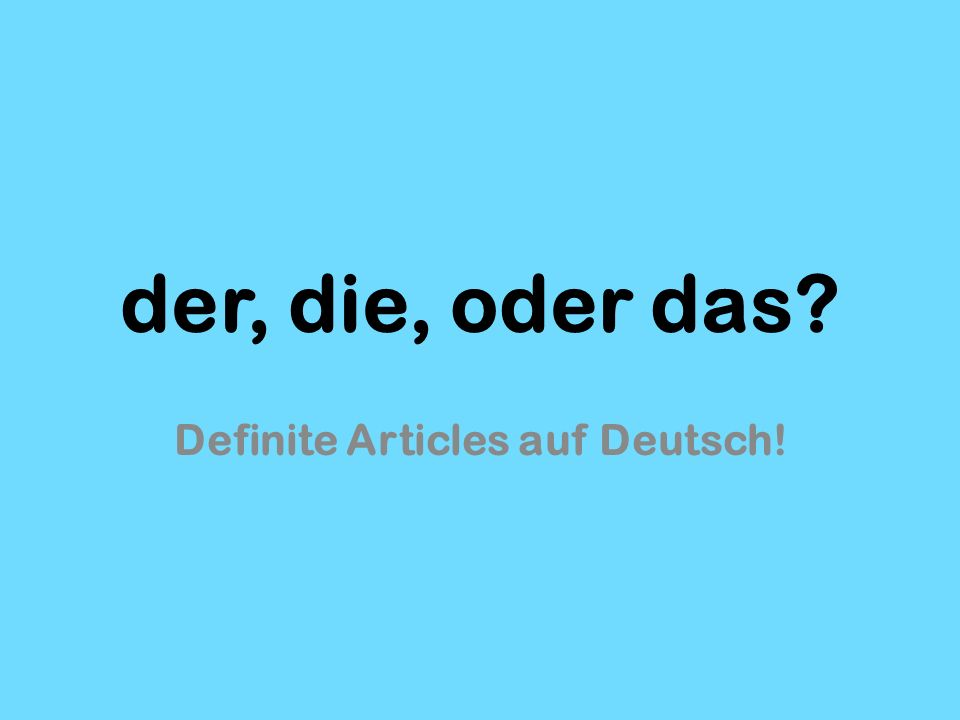 der, die, oder das Definite Articles auf Deutsch!