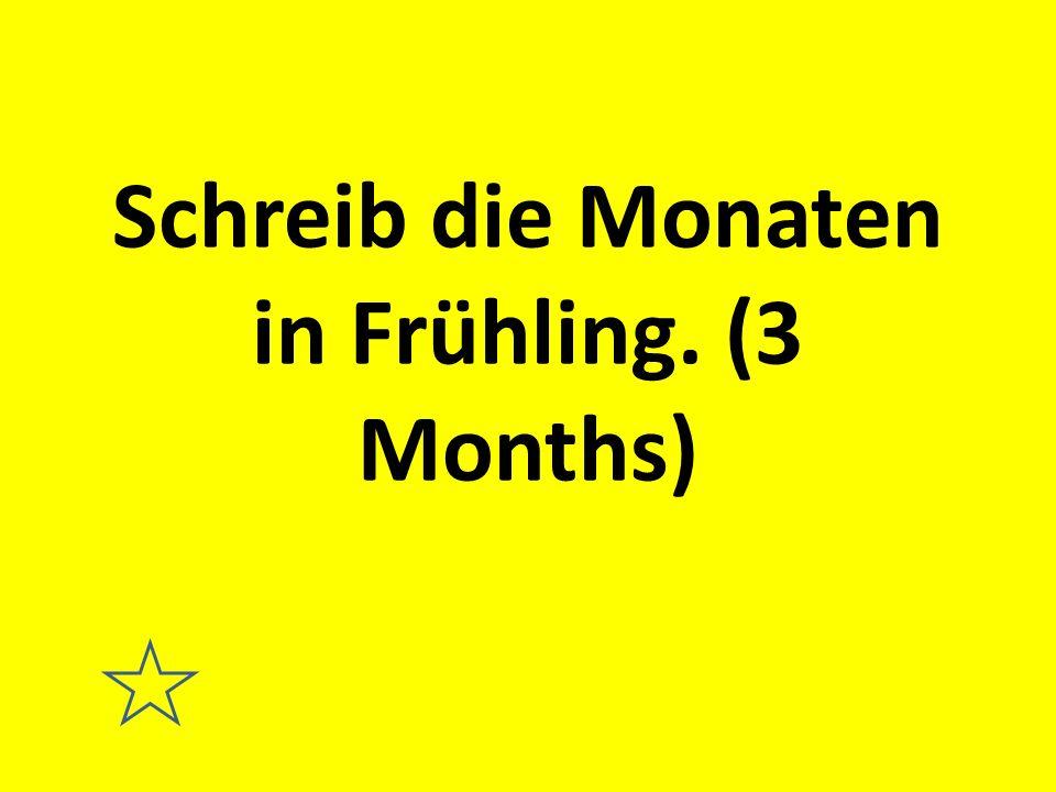 Schreib die Monaten in Frühling. (3 Months)