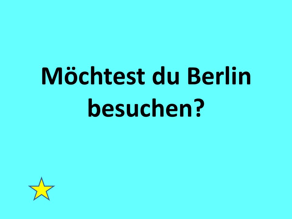 Möchtest du Berlin besuchen?