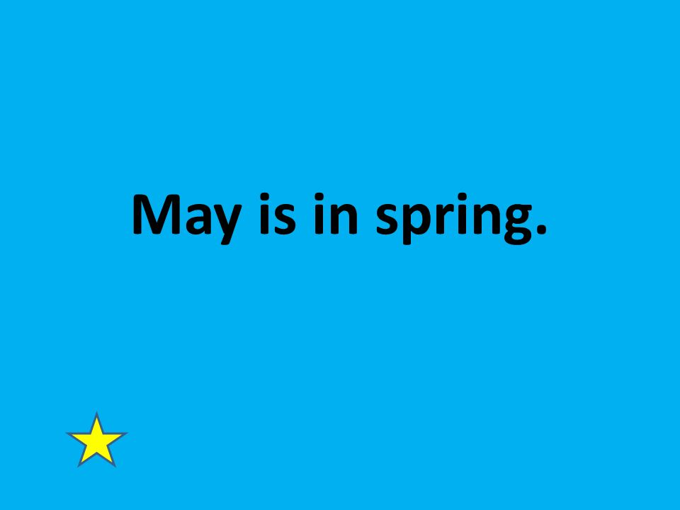 May is in spring.