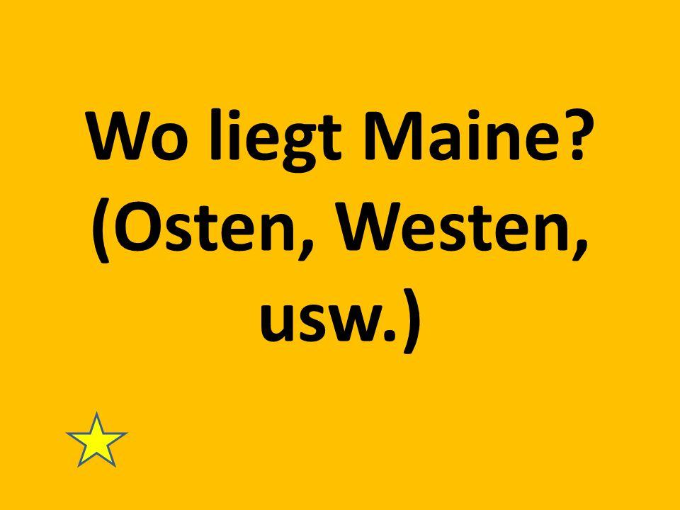 Wo liegt Maine? (Osten, Westen, usw.)
