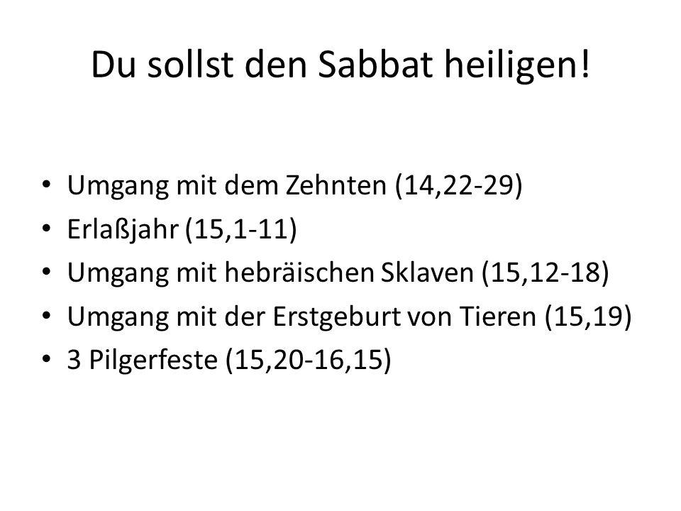 Du sollst den Sabbat heiligen.