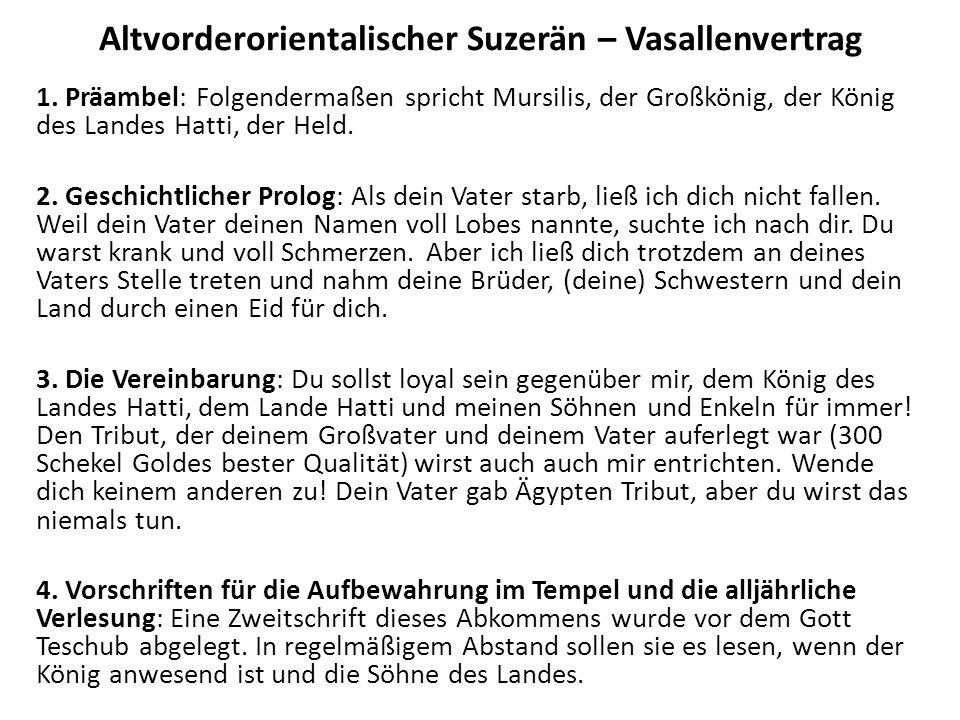1.Präambel: Folgendermaßen spricht Mursilis, der Großkönig, der König des Landes Hatti, der Held.