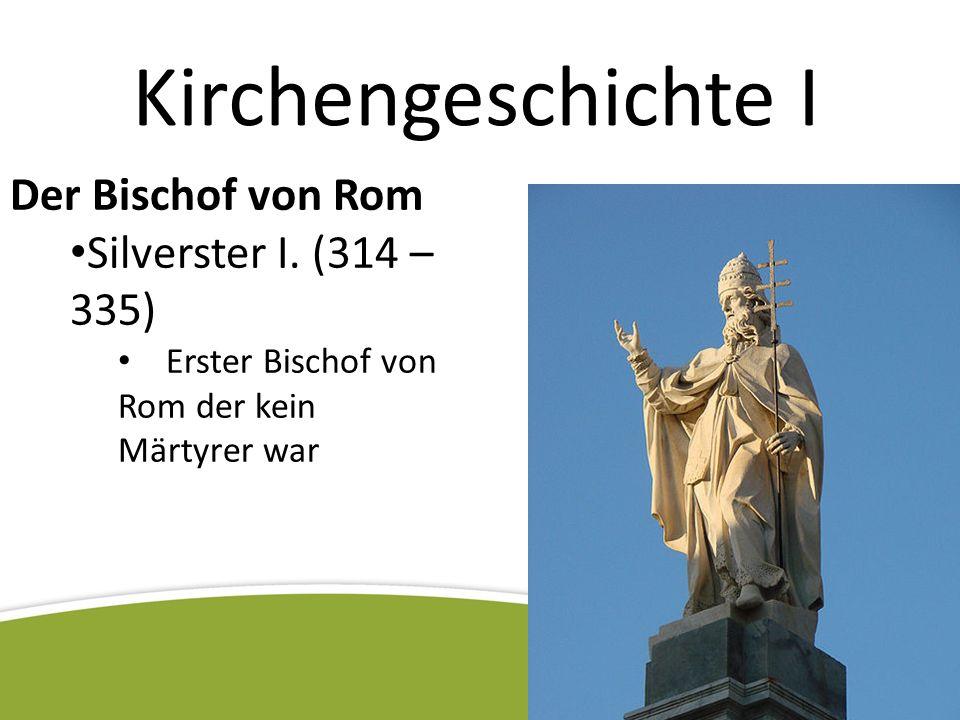 Kirchengeschichte I Der Bischof von Rom Silverster I.