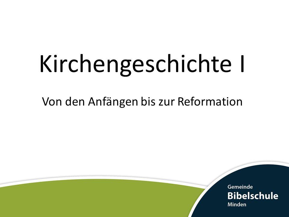 Kirchengeschichte I Von den Anfängen bis zur Reformation
