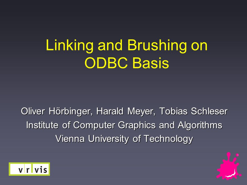 Hörbinger, Meyer, SchleserVienna University of Technology 2 / 11 Einleitung Motivation Motivation Operationen auf Datenbank Operationen auf Datenbank Performance Performance Brushing & Linking (bidirektionale Interaktion Scatterplot - Mosaicview) Brushing & Linking (bidirektionale Interaktion Scatterplot - Mosaicview) Referenzen Referenzen (1987) Becker R., Cleveland W.: Brushing Scatterplots (1987) Becker R., Cleveland W.: Brushing Scatterplots (2003) Kosara, Hauser: (2003) Kosara, Hauser: An Interaction View on Information Visualization Symanzik, Jürgen: Interactive and Dynamic Graphics, Chapter II,10.3 (2001) Friendly M.: A Brief History of the Mosaic Display Theus M.: Visualisation of Categorical Data