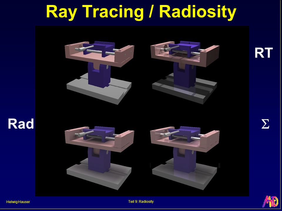 Helwig Hauser Teil 9: Radiosity Ray Tracing / Radiosity RT Rad