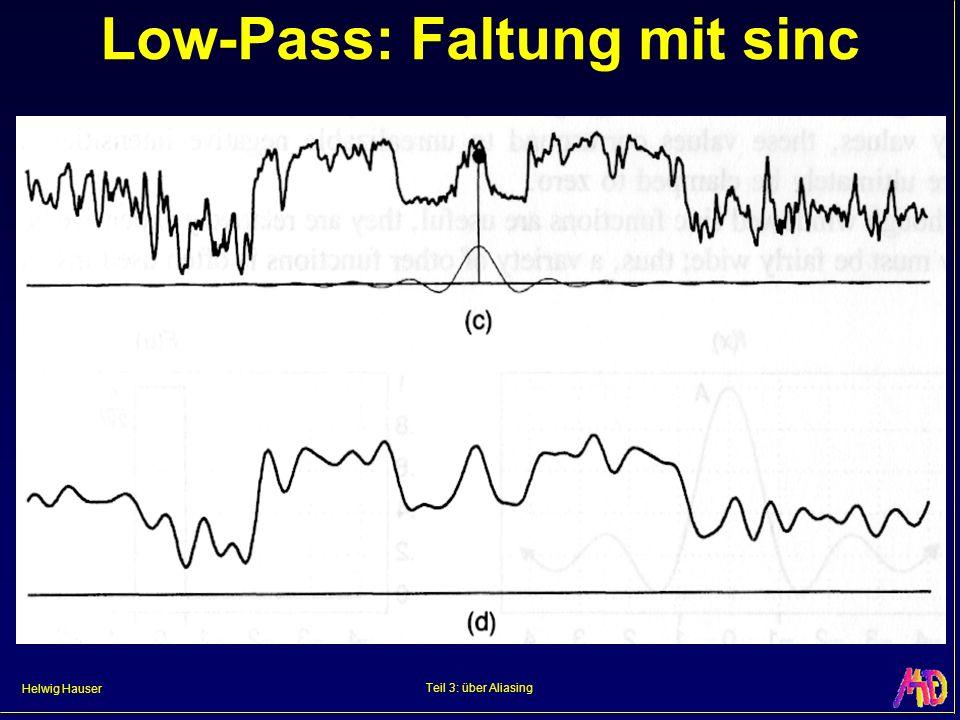 Helwig Hauser Teil 3: über Aliasing Low-Pass: Faltung mit sinc