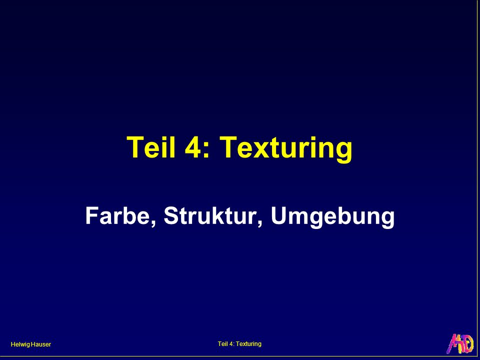 Helwig Hauser Teil 4: Texturing Environment Mapping – Beispiel