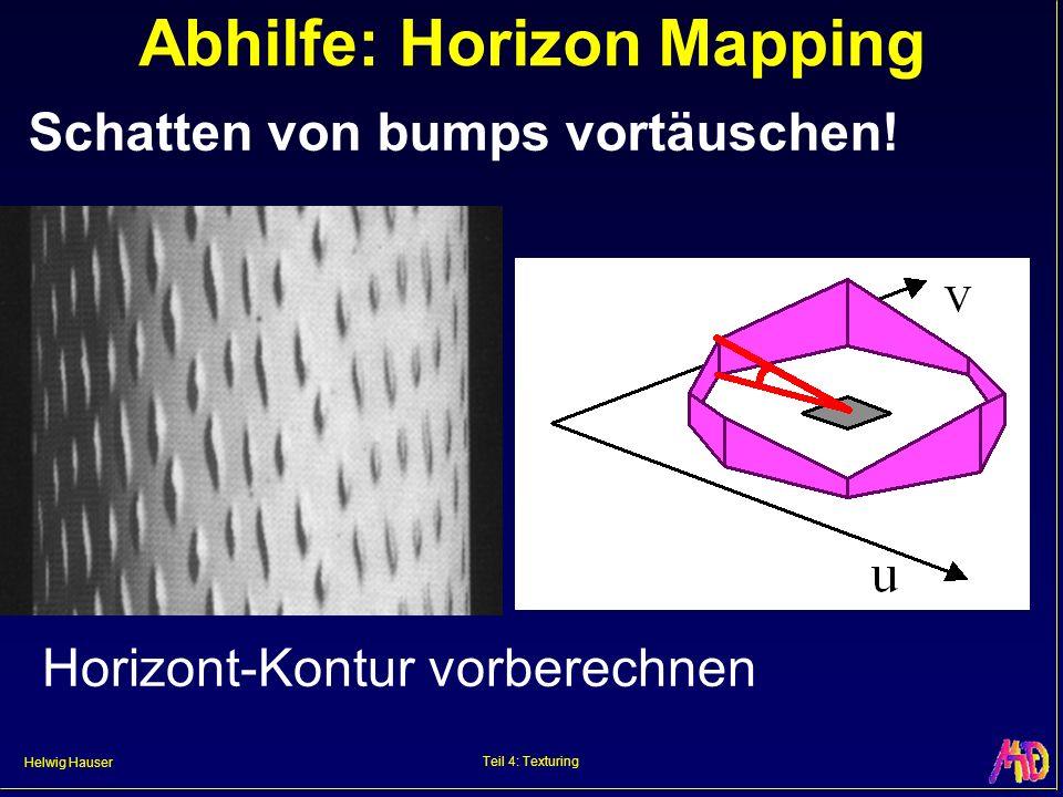 Helwig Hauser Teil 4: Texturing Abhilfe: Horizon Mapping Schatten von bumps vortäuschen.