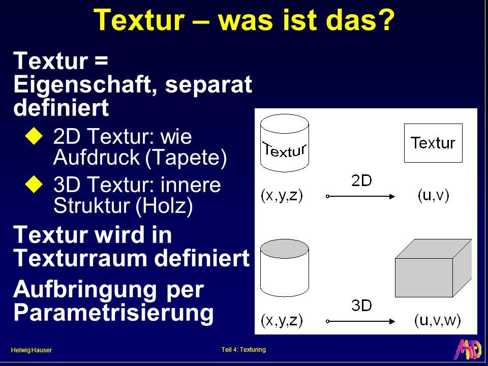 Helwig Hauser Teil 4: Texturing Textur – was ist das.