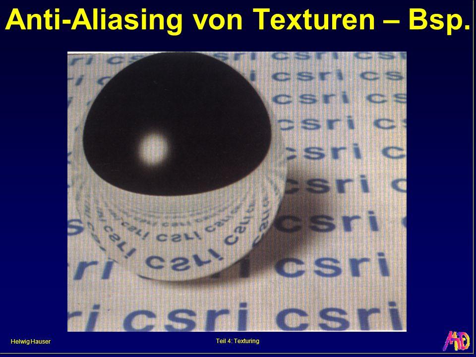 Helwig Hauser Teil 4: Texturing Anti-Aliasing von Texturen – Bsp.