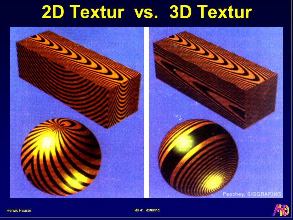 Helwig Hauser Teil 4: Texturing 2D Textur vs. 3D Textur